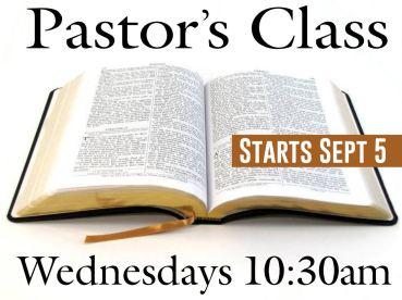 Pastor's Class starts 9-5