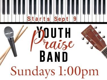 Youth Praise Band starts Sept 9